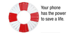 Your phone has the power to save a life.